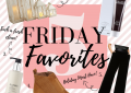 luxmommy shares her FRIDAY five favorites