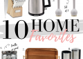 Houston fashion and lifestyle blogger LuxMommy shares her top 10 Home Favorites