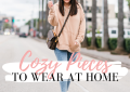 Houston top fashion blogger LuxMommy shares Cozy Pieces to wear at home
