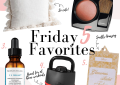 Houston Lifestyle Blogger LuxMommy Shares Her Friday 5 Favorites for 5/1/2020