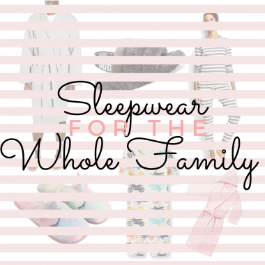 Sleepwear for the whole family
