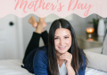 21 things to do for mother's day