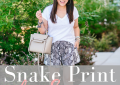 Houston fashion and lifestyle blogger LuxMommy talks snake print for summer