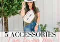 5 accessories I am loving now