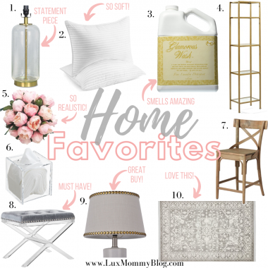 Fashion and lifestyle blogger, LuxMommy shares her top 10 favorite home must-haves.