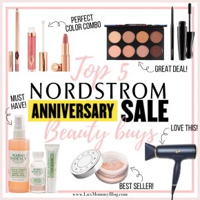 Fashion and beauty blogger, LuxMommy shares her top 5 beauty buys from the Nordstrom Anniversary Sale.
