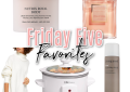 Houston top fashion blogger, LuxMommy, shares her weekly Friday 5 favorites