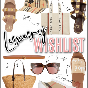 Houston top fashion and luxury blogger LuxMommy shares her current Luxury wishlist