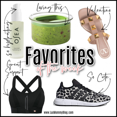 Houston lifestyle and fashion blogger LuxMommy sharing favorites of the week