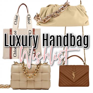 luxury handbag wishlist