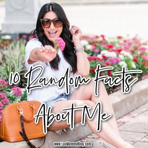 Houston lifestyle and fashion blogger LuxMommy sharing 10 random facts